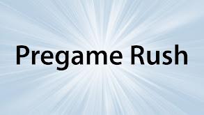 Pregame Rush thumbnail