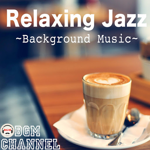 BGM channel: Relaxing Jazz ~Background Music~ - Music on