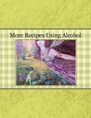 More Recipes Using Alcohol
