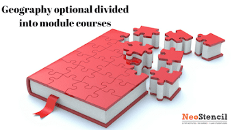 Geography Optional divided into Module Courses