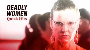 Deadly Women: Quick Hits thumbnail