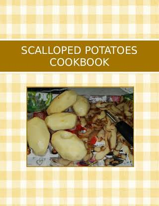 SCALLOPED  POTATOES COOKBOOK