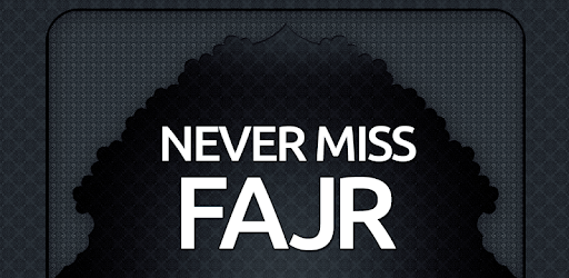 Never Miss Fajr - Apps on Google Play