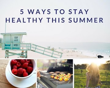 5 Ways to Stay Healthy This Summer