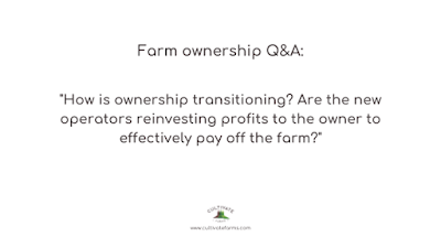 How is ownership transitioning? Are the new operators reinvesting profits to the owner to effectively pay off the farm?