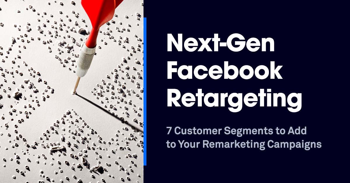 Next-Gen Facebook Retargeting