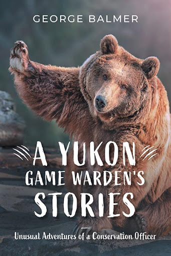 A Yukon Game Warden's Stories