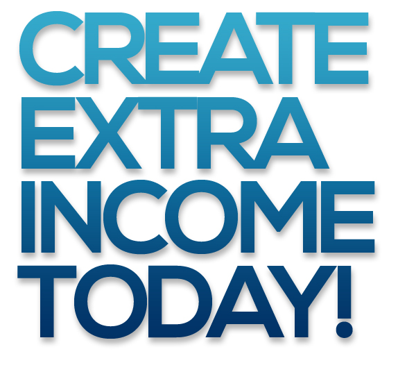 Create Extra Income Today!