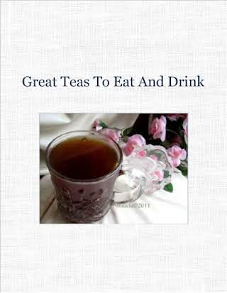 Great Teas To Eat And Drink