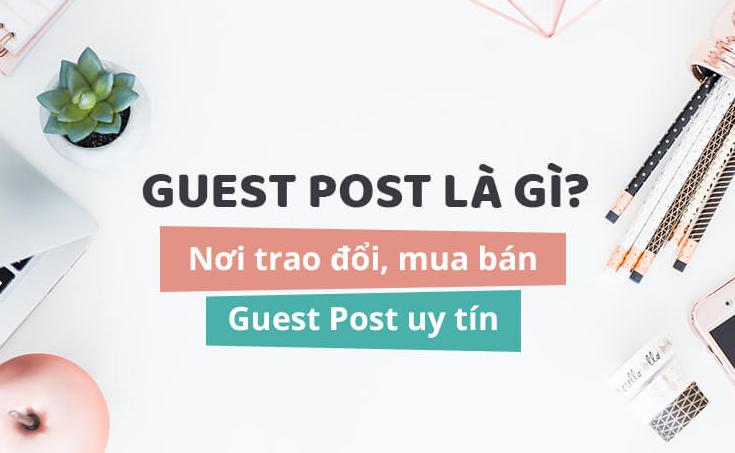 Những điều bạn nên biết về Guest Post site