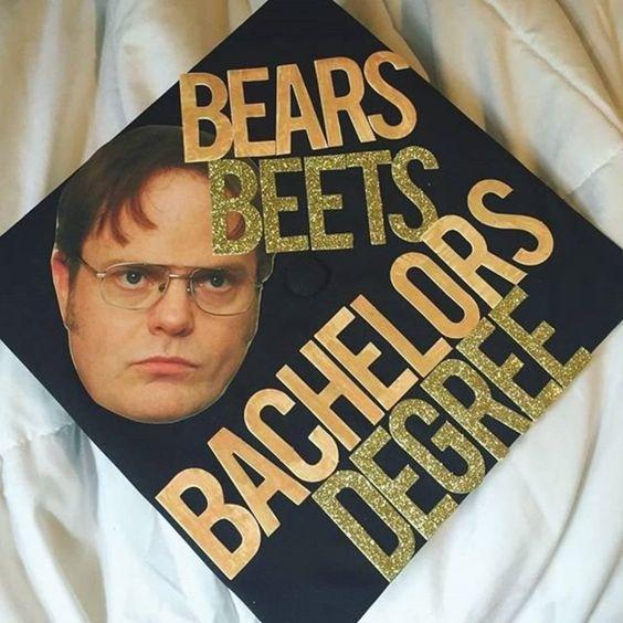 "A graduation cap that reads ""Bears, Beets, Bachelors Degree."""