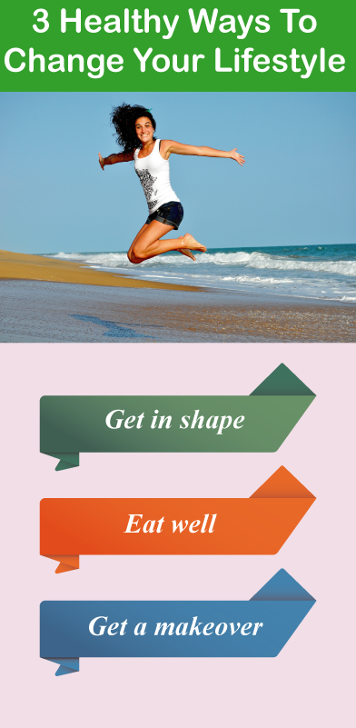 Healthy Ways to Change Your LifeStyle