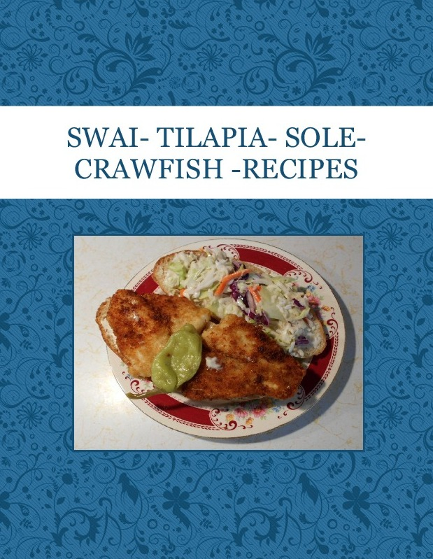 SWAI- TILAPIA- SOLE-CRAWFISH -RECIPES