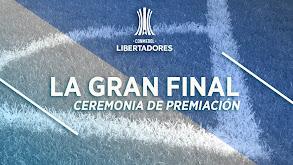 Copa Libertadores, la gran final: ceremonia de premiación thumbnail