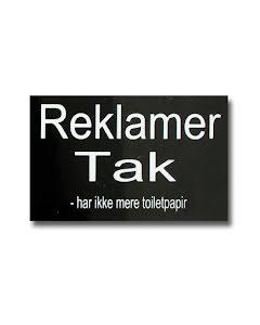 """Skylt DK """"Reklamer-Tak.har ikke mere toiletpapir"""""""