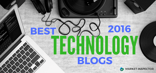 The Best Technology Blogs of 2016