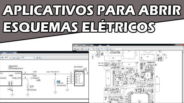 Programas, Aplicativos, Software para Abrir Os Esquemas Elétricos