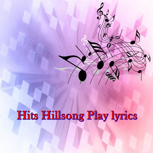 Hits Hillsong Play lyrics