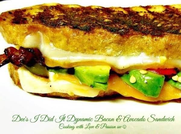 Dee's I Did It Dynamic Bacon & Avocado Sandwich Recipe