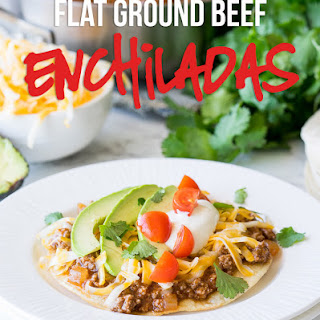 Flat Ground Beef Enchiladas.