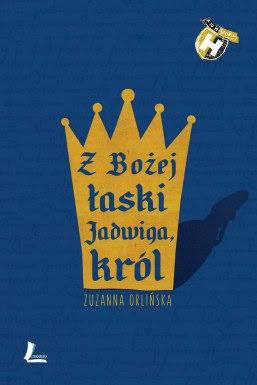 Zuzanna Orlińska, Z Bożej łaski Jadwiga, król