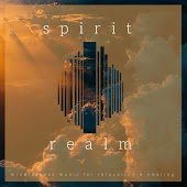 Spirit Realm (Mindfulness Music For Relaxation and amp; Healing)