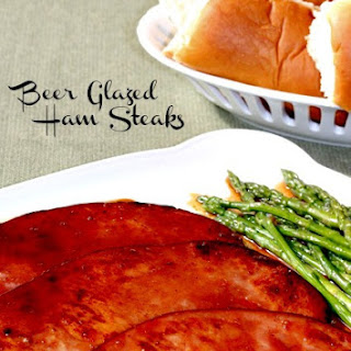 Beer Glazed Ham Steaks.