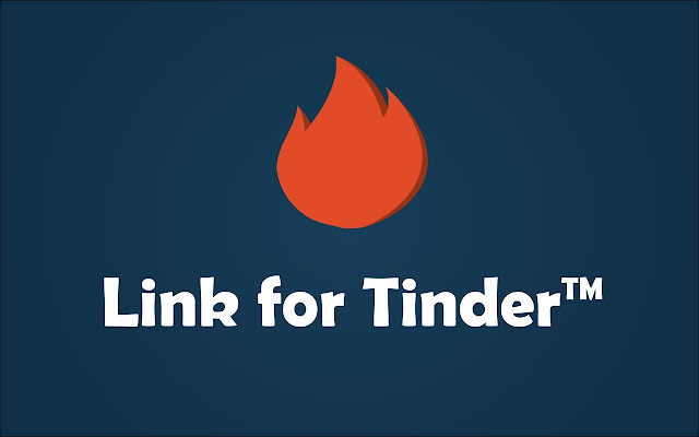 Link for Tinder - Chrome Web Store