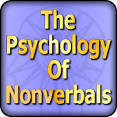 The Psychology Of Nonverbals
