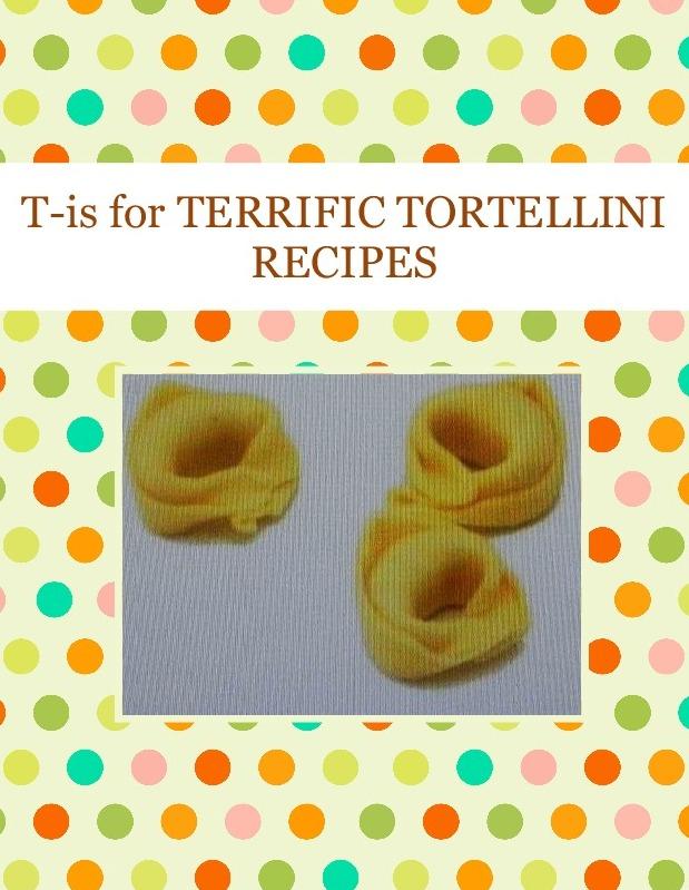 T-is for TERRIFIC  TORTELLINI RECIPES