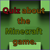Quiz about the Minecraft game.