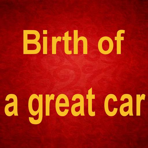 Birth of a great car
