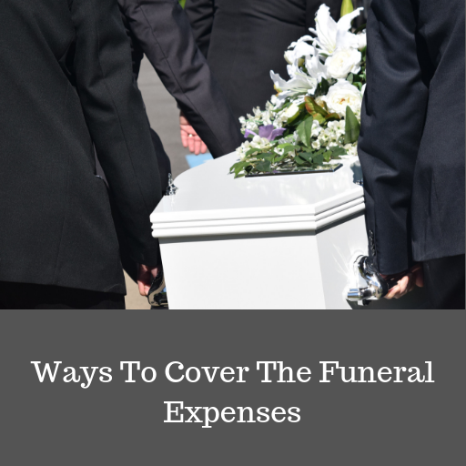 Ways To Cover The Funeral Insurance Costs