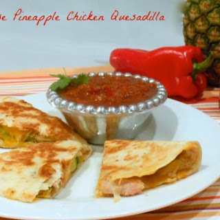 Paradise Pineapple Chicken Quesadilla