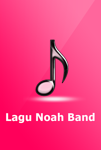 Lagu NOAH Band Lengkap