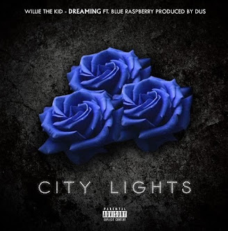 Willie The Kid & DUS Ft. Blue Raspberry - Dreaming