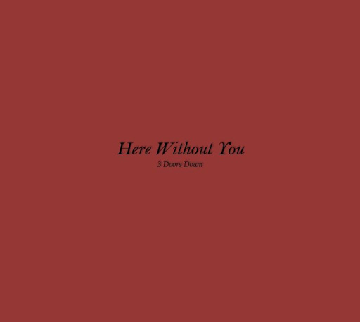 Here Without You Baby
