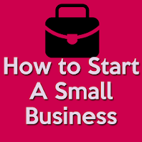 How to Start A Small Business-Small Business Ideas