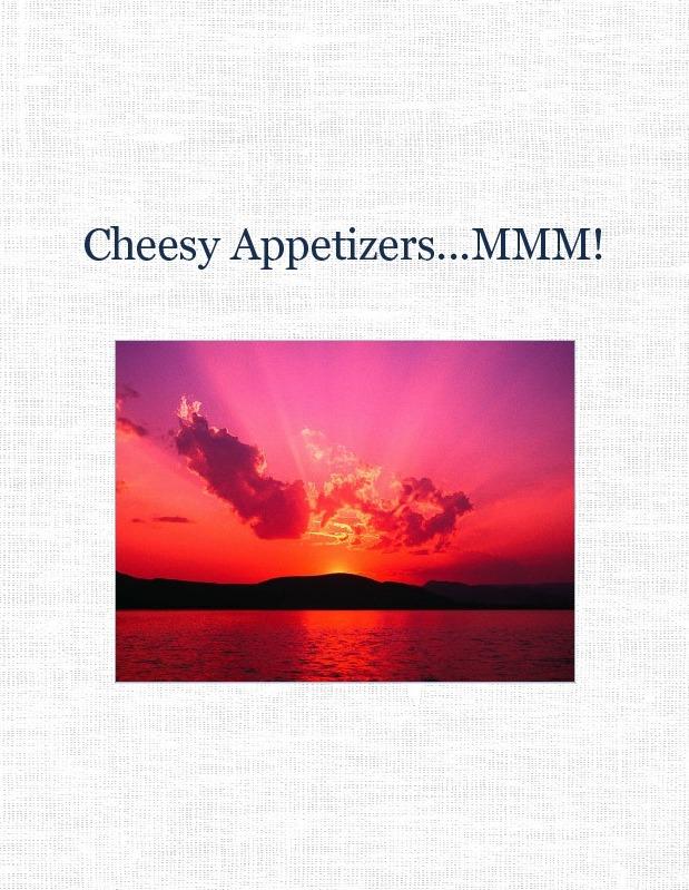 Cheesy Appetizers...MMM!