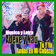 Adexe y Nau Songs Music