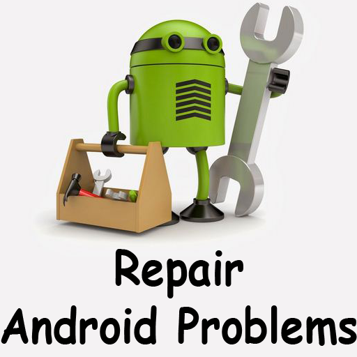 Repair Android Problems