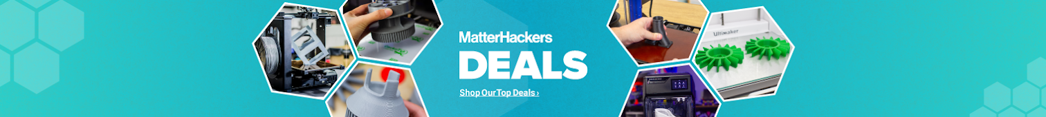 MatterHackers Deals: Shop Our Top Deals