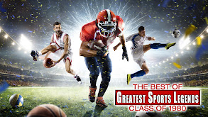 The Best of Greatest Sports Legends: Class of 1980 thumbnail
