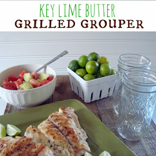 Key Lime Butter Grilled Grouper ~ Fresh from Florida.