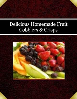 Delicious Homemade Fruit Cobblers & Crisps