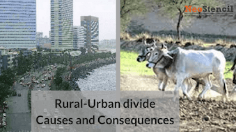 Rural-Urban divide: Causes and Consequences