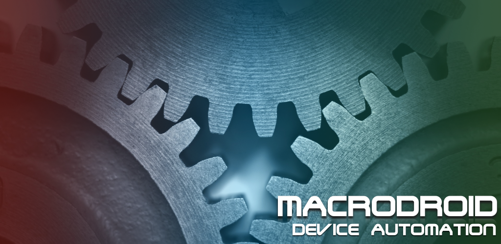MacroDroid - Device Automation