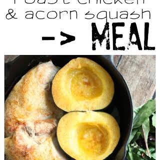 One Pot Roast Chicken and Acorn Squash.