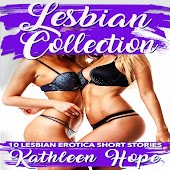 Lesbian Collection: 10 Lesbian Erotica Short Stories