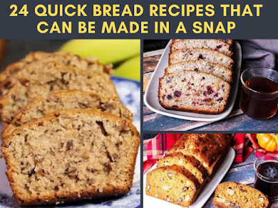 24 Quick Bread Recipes That Can Be Made in a Snap
